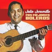 Mis Mejores Boleros von Julio Jaramillo