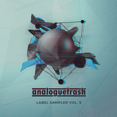 AnalogueTrash: Label Sampler, Vol. 5 by Various Artists