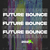 Future Bounce, 2021 by Various Artists