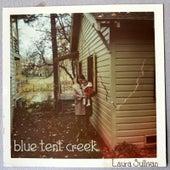 Blue Tent Creek de Laura Sullivan