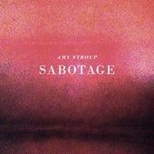 Sabotage - Single by Amy Stroup
