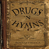 Drugs 'N Hymns by Rocco Deluca