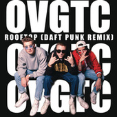OVGTC ROOFTOP (Daft Punk remix) de 47Ter