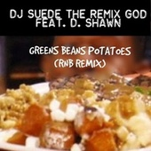 GREENS BEANS TOMATOES (feat. D. Shawn) (RNB REMIX) de DJ Suede The Remix God