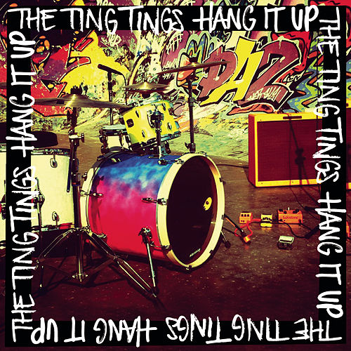 Hang It Up by The Ting Tings