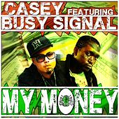 My Money (feat. Busy Signal) by Casey