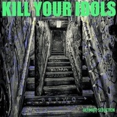 ULTIMATE SEDUCTION by Kill Your Idols