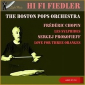 Frederic Chopin: Les Sylphides - Sergej Prokofiev: Love For Three Oranges (Album of 1962) von Arthur Fiedler