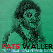 75 Original Great Performances Remastered by Fats Waller