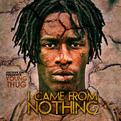 I Came from Nothing 2 de Young Thug