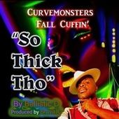 So Thick Tho by Ballistic D