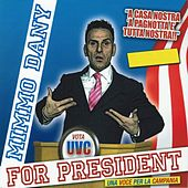 For President by Mimmo Dany