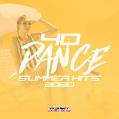40 Dance Summer Hits 2020 by Various Artists