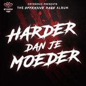 Cryogenic Presents The Offensive Rage Album: Harder Dan Je Moeder by Various Artists
