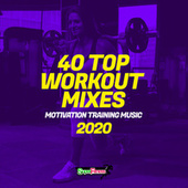 40 Top Workout Mixes 2020: Motivation Training Music fra Various Artists