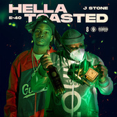 Hella Toasted by J.Stone