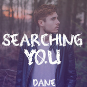 Searching You by Dane