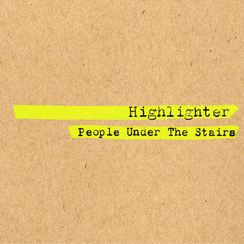 Highlighter by People Under The Stairs