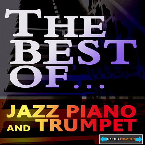 The Best of Jazz Piano and Trumpet by Various Artists