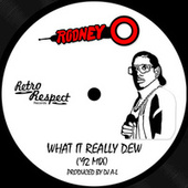 What It Really Dew ('92 Mix) by Rodney O