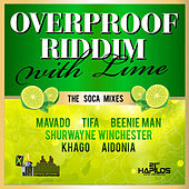 Over Proof Riddim With Lime (The Soca Mixes) by Various Artists
