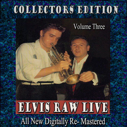 Elvis Raw Live - Volume 3 by Various Artists