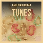 Hard Gingerbread Tunes de Jimmy Charles, The De Castro Sisters, The Chipmunks, The Candy Store, Looney Tunes, Nita Rossi, The Paris Sisters, Greg Lake, Saturday's Children, Larry Chance And The Earls