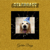 Celebrate by Golden Dogg