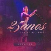 25 Anos Acústico (Ao Vivo) de Elaine de Jesus