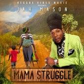 Mama Struggle by Jah Mason