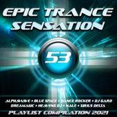 Epic Trance Sensation 53 (Playlist Compilation 2021) von Various Artists