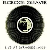 Live At Syracuse, 1968 by Eldridge Cleaver