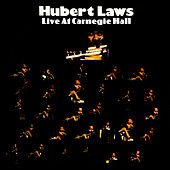 Live At Carnegie Hall by Hubert Laws