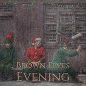 Brown Elves Evening by Paul