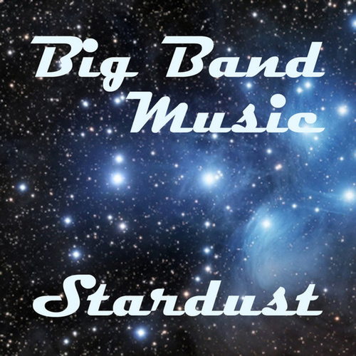 Big Band Music - Stardust by Big Band Music