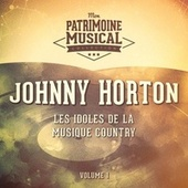 Les Idoles De La Musique Country: Johnny Horton, Vol. 1 von Johnny Horton