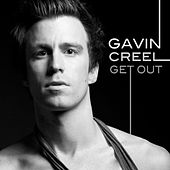 Get Out by Gavin Creel