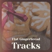 Flat Gingerbread Tracks de The Four Pennies, Craig Malon, The Paris Sisters, Johnny Collins