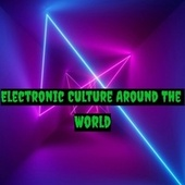 Electronic Culture Around the World de Electronica