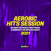 Aerobic Hits Session 2021: 60 Minutes Mixed for Fitness & Workout 135 bpm/32 Count de Super Fitness