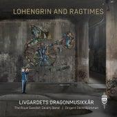 Lohengrin and Ragtimes by Livgardets dragonmusikkår
