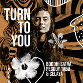 Turn to You by Boddhi Satva