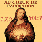 Au coeur de l'adoration, Vol. 7 by Exo