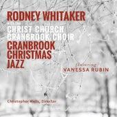 Cranbrook Christmas Jazz by Rodney Whitaker