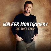 She Don't Know by Walker Montgomery