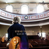 Such Times by Steve Tilston