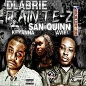 It Aint EZ (feat. San Quinn, Keyanna Celina & Aviel) by Dlabrie