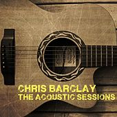 The Acoustic Sessions by Chris Barclay