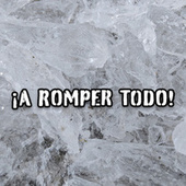 ¡A Romper Todo! by Various Artists