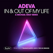 In & Out of My Life (A Michael Gray Remix) by Adeva